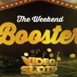 Weekend booster Videoslots